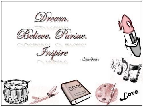 dream believe pursue